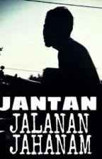 JANTAN JALANAN JAHANAM by shahrizatahmad