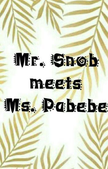 Mr. Snob Meets Ms. Pabebe [On-Hold]