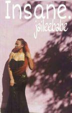Insane [August Alsina FanFic] by jaileebabe