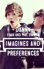 Danny Edge and Paul Zimmer Imagines and Preferences [#Wattys2016] by leidiluvsnarry