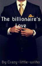 Billionaire's Love by Crazy-little-writer