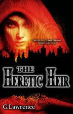 The Heretic Heir (sample) by GemmaLawrence31