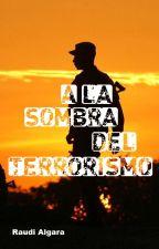 A La Sombra Del Terrorismo by ItsRaudi