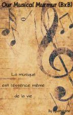 Our Musical Murmur [BxB] (Terminé) by Lysandrane