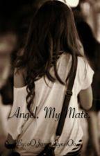 Angel, My Mate. | 1 by olddddd