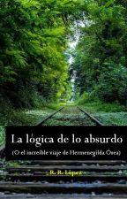 La lógica de lo absurdo (el asombroso viaje de Hermenegilda Ósea) by RRLopez