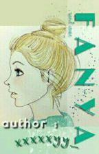F A N Y A [1/1 END] by xxxxxyy_