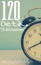 120 Detik. by moyashafaera
