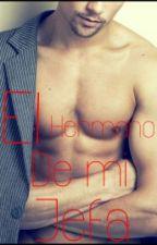 El Hermano de mi Jefa by LeaM_M