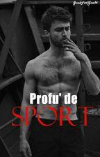 Proful de sport(În curs de editare) by GoodForYou44
