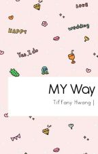 MY Way by firsteph