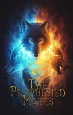 The Prophesied Mates by Stripes07