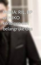 WIKIA: RIL, BP en NIKO kondigen een belangrijke Gas by robroose
