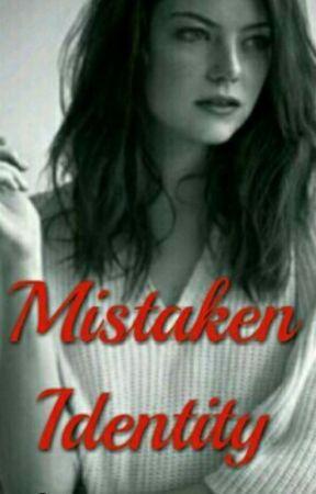 Mistaken Identity(Complete....Slowly Editing) by jollyreaderjennell