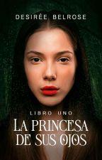 La princesa de sus ojos. [SIN CORREGIR] by Scream_for_the_world