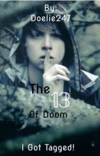 The 13 of doom! by Doelie247