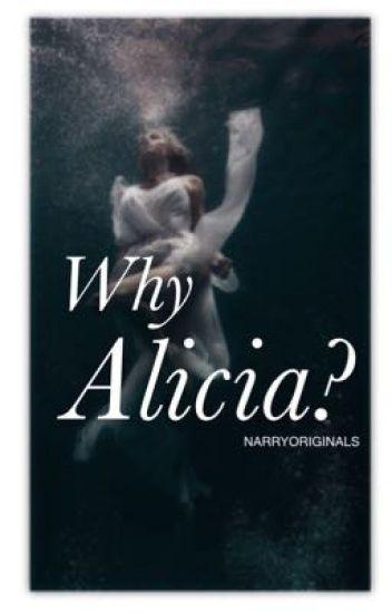 Why Alicia? | H.S.