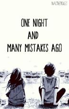 One Night and Many Mistakes Ago by inactivepickles