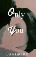 Only You by canswann