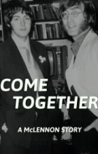 Come Together- McLennon by HelloLittleReader