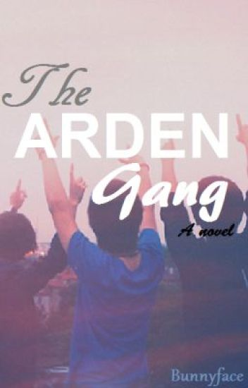 The Arden Gang