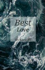Best Love by writtenbyKay