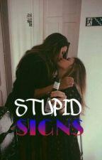 Estúpidos Signos. by queenofyouXVI