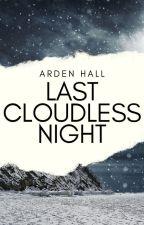Last Cloudless Night EDITING (April NaNoWriMo)  by yabookprincess