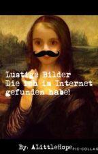 Bilder die ich im Internet gefunden habe! (on Hold) by _ALittleHope_