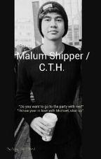 Malum Shipper / C.T.H. by Mrs_Lar_Morandi