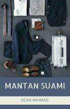 Mantan Suami by deanakhmad