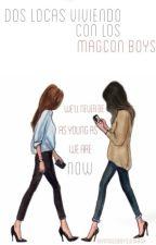 Dos Locas Viviendo Con Los Magcon Boys (Old Magcon) by xFamousBoysLoversx