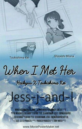 When I Met Her:Haikyuu X Tsukishima Kei