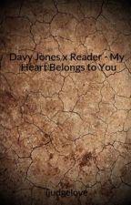 Davy Jones x Reader - My Heart Belongs to You by ijudgelove