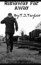 Runaway Far Away by TJTaylor
