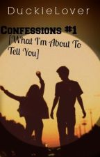 What I'm About To Tell You... (Confessions #1) by DuckieLover