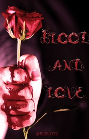 BLOOD AND LOVE by elelot2