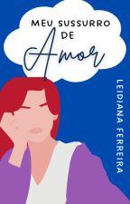 Meu Sussurro de Amor | DEGUSTAÇÃO by Le_ever