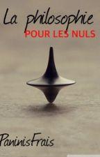La philosophie pour les nuls by PaninisFrais