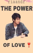 The Power Of Love [idr] by riaandr