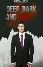 Deep, Dark, and Red (Derek Hale x Reader) by official_missy