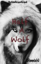 Half A Wolf by kiiakirmeli