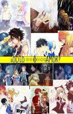 ¿Odio o Amor?          -GrayLu by Lucy-Luce