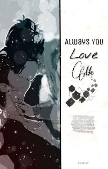 Always You Love Me