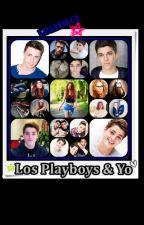 Los Playboys y Yo  by LULITO12