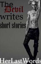 The Devil Writes Short Stories by HerLastWords