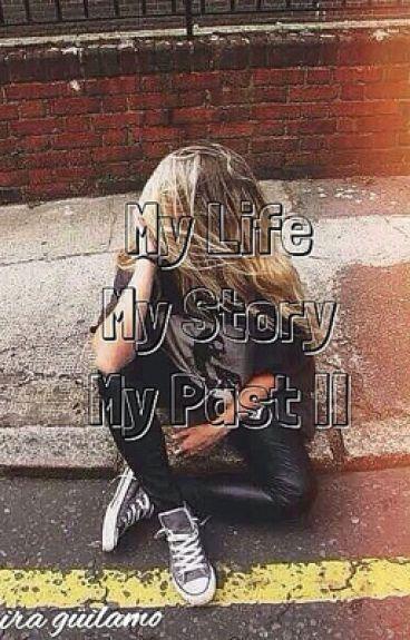 My Life, My Story, My Past II