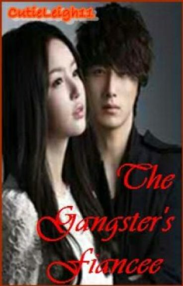 The Gangster's Fiancee by CutieLeigh11