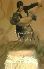 Treasure {Coming Soon! <3 } by SpaceNaziQueen