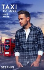 Taxi to Love (Liam Payne FF) by StephVi